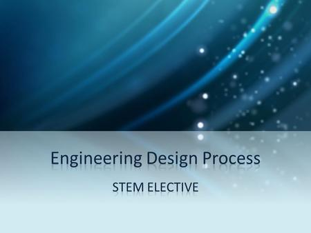 Engineering Design Loop A specific and iterative set of steps that engineers use to evaluate and refine potential solutions, select the most promising.