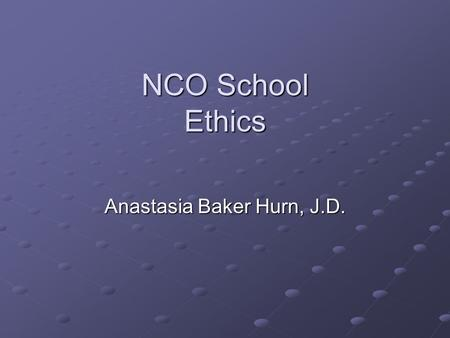 NCO School Ethics Anastasia Baker Hurn, J.D.. Introduction Following the letter of the law is not always enough. County officials and employees must consider.