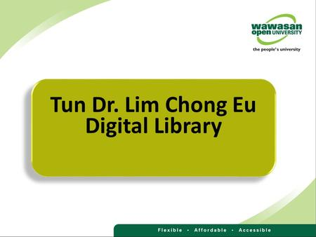 Tun Dr. Lim Chong Eu Digital Library. 1 1 Overview of Library Services 2 2 Finding Information – Digital Library 3 3 Virtual Reference Services 4 4 Internet.
