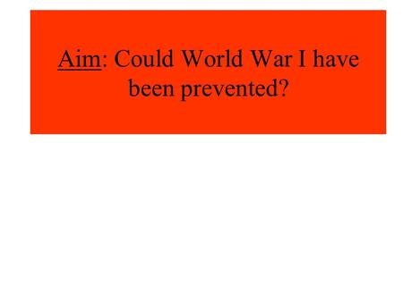 Could World War One have been avoided?