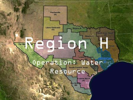 Region H Operation: Water Resource. Counties of H PopulationCounty 38,475WALLER 64,026WALKER 10,732TRINITY 24,739SAN JACINTO 37,297POLK 399,941MONTGOMERY.