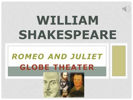 ROMEO AND JULIET GLOBE THEATER WILLIAM SHAKESPEARE.