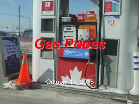 Gas Prices October 19, 2015. Canada's Average Gas Prices