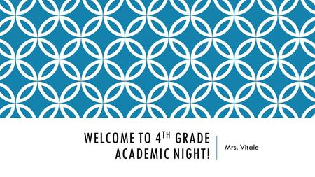 WELCOME TO 4 TH GRADE ACADEMIC NIGHT! Mrs. Vitale.