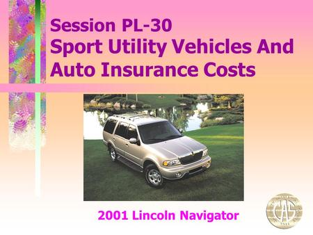 Sport Utility Vehicles And Auto Insurance Costs 2001 Lincoln Navigator Session PL-30.