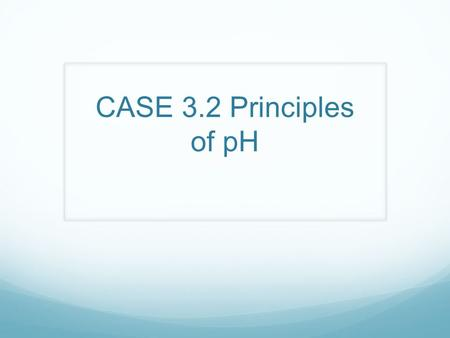CASE 3.2 Principles of pH. What is pH?  pH is the measure of acidity or alkalinity in a soil.  Acid is a term used for a substance with a pH value less.