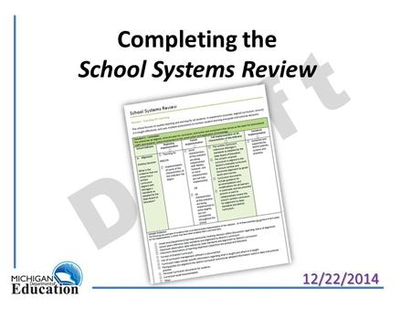 Draft Completing the School Systems Review 12/22/2014.
