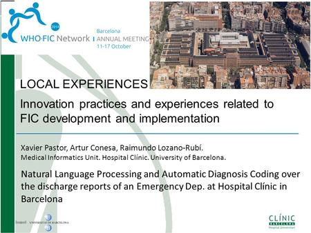 LOCAL EXPERIENCES Innovation practices and experiences related to FIC development and implementation Xavier Pastor, Artur Conesa, Raimundo Lozano-Rubí.