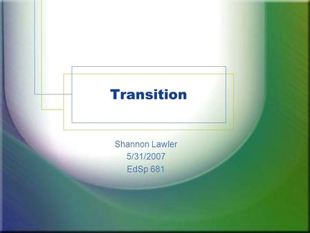 Transition Shannon Lawler 5/31/2007 EdSp 681. What is it? A coordinated set of activities designed within an outcome- oriented process that promotes movement.
