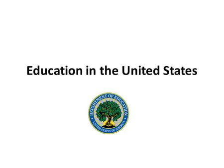 Education in the United States. The American Educational System Pre-School : age 3-5 Elementary School Kindergarte) : 5-6 1st Grade : 6-7 2nd Grade :