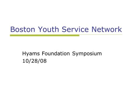 Boston Youth Service Network Hyams Foundation Symposium 10/28/08.