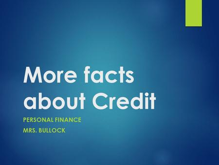 More facts about Credit PERSONAL FINANCE MRS. BULLOCK.