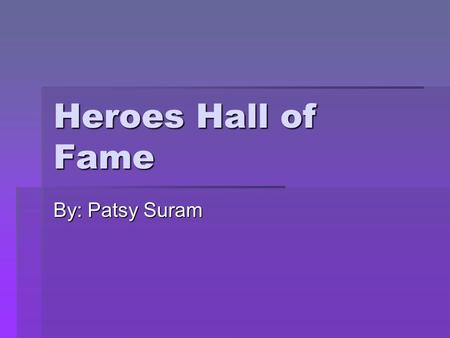 Heroes Hall of Fame By: Patsy Suram. Table of Contents  Martin Luther King Jr. Martin Luther King Jr. Martin Luther King Jr.  Rosa Parks Rosa Parks.
