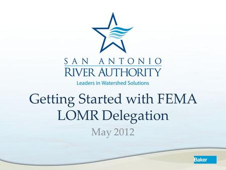 Getting Started with FEMA LOMR Delegation May 2012.