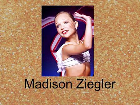 Madison Ziegler. Facts About Maddie! Birthday: September 30, 2002 10 years old Has danced since she was two years old Dancer at the Abby Lee Dance Company.
