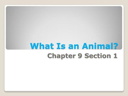 What Is an Animal? Chapter 9 Section 1. Structure of Animals Composed of… ◦Cells ◦Cells: basic unit of structure and function of living things ◦Tissue.