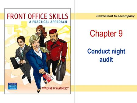 PowerPoint to accompany Chapter 9 Conduct night audit.