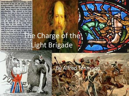 The Charge of the Light Brigade By Alfred Tennyson.