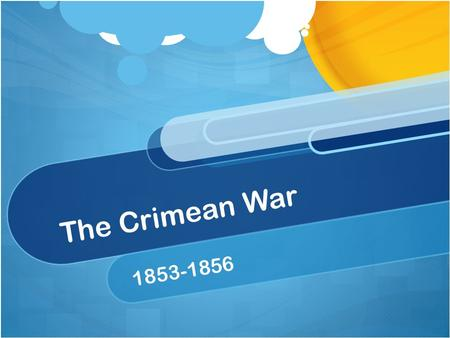 The Crimean War 1853-1856. Which map? Vienna Settlement Established at the Congress of Vienna from 1814-1815 Established at the Congress of Vienna from.