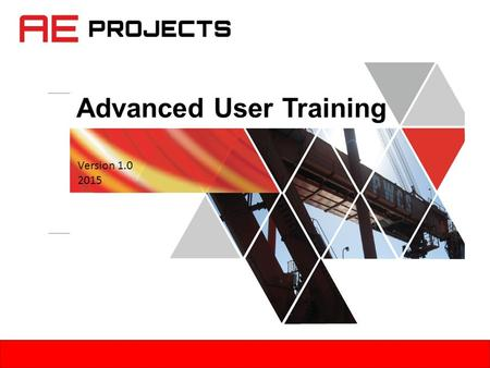 Version 1.0 2015 Advanced User Training. Instructions This training module contains additional key concepts that are an extension to the concepts in the.