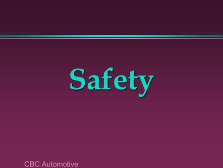 CBC Automotive Safety. Dress and Appearance l Loose clothing »shirts tucked »Sleeves buttoned or rolled I Ron fix your Chevy.