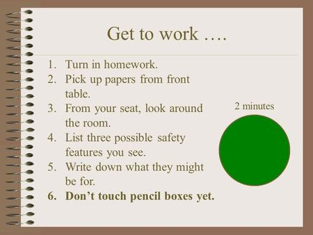 Get to work …. Turn in homework. Pick up papers from front table.
