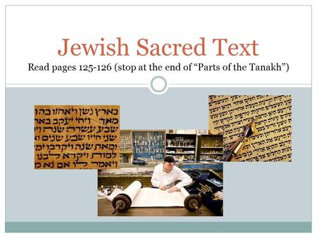 "Jewish Sacred Text Read pages 125-126 (stop at the end of ""Parts of the Tanakh"")"