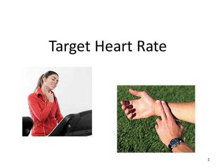 Target Heart Rate 1. Heart Rate The number of heartbeats per unit of time, typically expressed as beats per minute (bpm). Heart rate can vary as the body's.