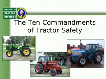 "The Ten Commandments of Tractor Safety. The Ten Commandments The ""Ten Commandments"" were developed by Kubota, and they are considered industry standard."