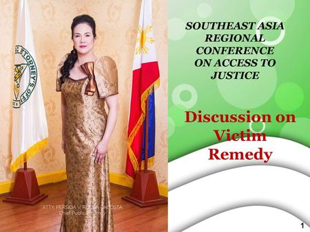 SOUTHEAST ASIA REGIONAL CONFERENCE ON ACCESS TO JUSTICE Discussion on Victim Remedy 1.