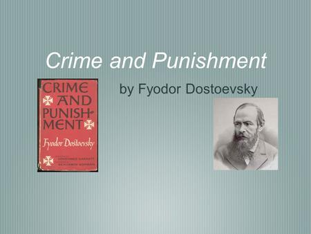an analysis of crime and punishment by dostoevsky Essays and criticism on fyodor dostoevsky's crime and punishment - critical essays.