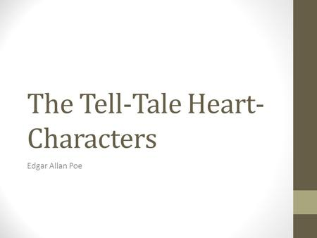 The Tell-Tale Heart- Characters
