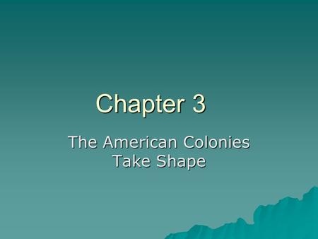 The American Colonies Take Shape