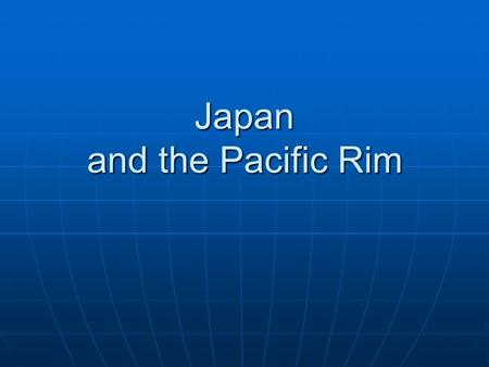 Japan and the Pacific Rim. Development Industrial advances Industrial advances Agricultural advances Agricultural advances Population growth (social stress)