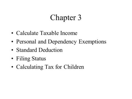 Chapter 3 Calculate Taxable Income Personal and Dependency Exemptions