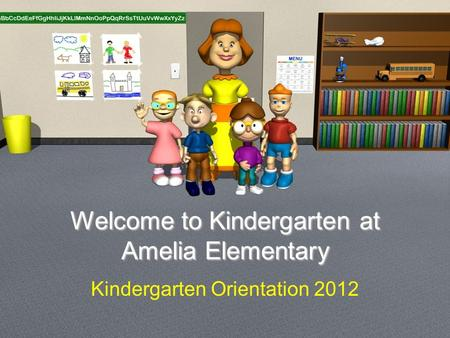 Welcome to <strong>Kindergarten</strong> at Amelia Elementary <strong>Kindergarten</strong> <strong>Orientation</strong> 2012.