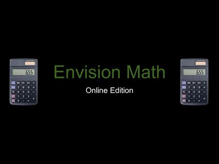 Envision Math Online Edition.