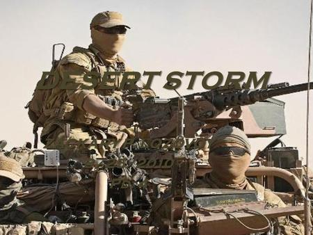DESERT STORM ZACKARY P. LOZOVOY 3/25/2010 Pd. 4. Norman Schwarzkopf Born: 22 -Aug-1934 Birthplace: Trenton, NJ Military service: US Army (1956- 91)