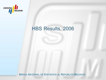 HBS Results, 2006. Topics  HBS general characteristic  Indicators obtained based on HBS  The main characteristics of households under the survey 