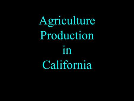 Agriculture Production in California. Delta Region Milk Vegetables Asparagus Corn Counties: San Joaquin,Contra Costa, Solano.