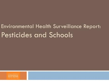 Environmental Health Surveillance Report: Pesticides and Schools.