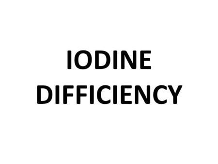 IODINE DIFFICIENCY. The main clinical signs of iodine deficiency is goiter,neonatal mortality with alopecia and enlargement of thyroid gland.