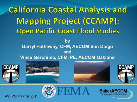 ASFPM May 19, 2011 by Darryl Hatheway, CFM, AECOM San Diego and Vince Geronimo, CFM, PE, AECOM Oakland.
