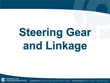1 Steering Gear and Linkage. 2 Steering The steering system can be broken into two major components. –The steering column and shaft All the components.