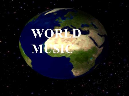 WORLD MUSIC. AFRICA Ghana Africa is a continent made up of many different countries and cultures As an example we will look at one country and one small.