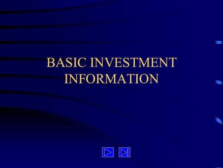 BASIC INVESTMENT INFORMATION. Investment information key concepts stock quotations investment information resources.