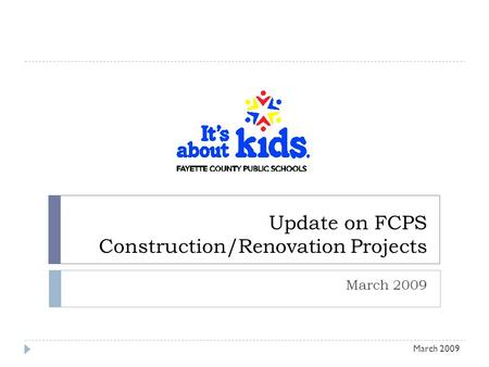 Update on FCPS Construction/Renovation Projects March 2009.