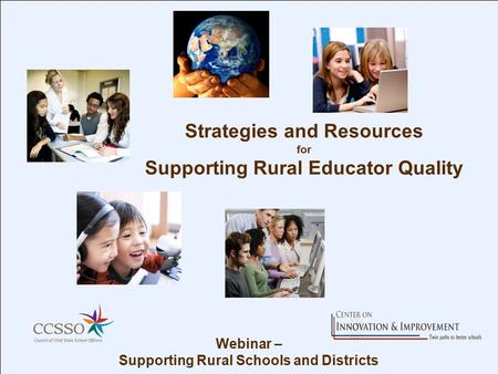 Strategies and Resources for Supporting Rural Educator Quality Webinar – Supporting Rural Schools and Districts.