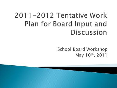 School Board Workshop May 10 th, 2011.  Expenditure for Maintenance, Repair, and Renovation from 1.50-Mills and PECO  Capacity Project Schedule  Other.