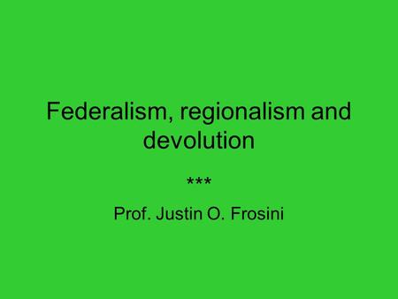 Federalism, regionalism and devolution